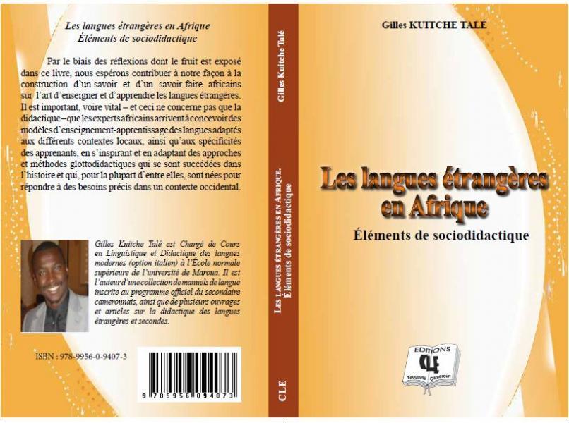 Vient de paraitre oct 2017 le livre de gilles kuitche sur la didactique des langues etrangeres en afrique deja chez votre libraire bientot disponible en e book sur amazone et lna l